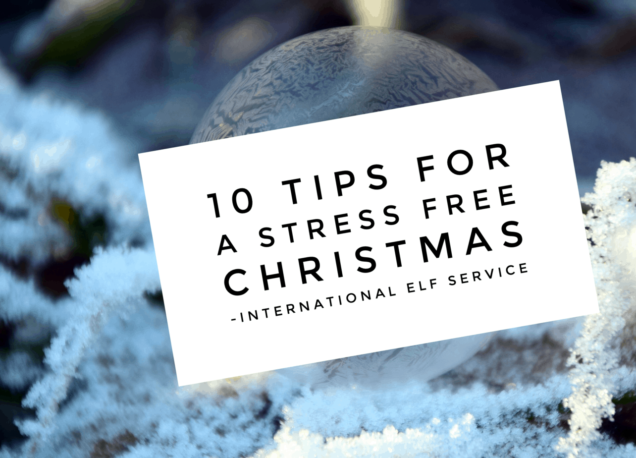 10 tips for a stress free Christmas from the International Elf Service
