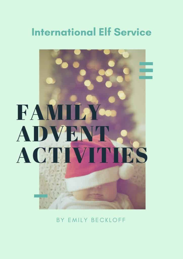 Free Guide To Magical Family Advent Activities by the International Elf Service