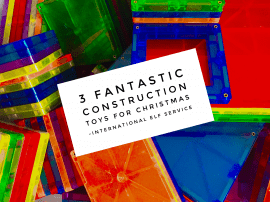 3 Fantastic Construction Toys For Christmas
