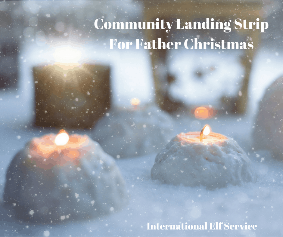 Community Landing Strip For Father Christmas - International Elf Service