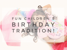 Fun Children's Birthday Tradition – Interview With The Kids!