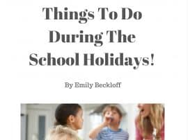 Things To Do Over The School Holidays! FREE eBook