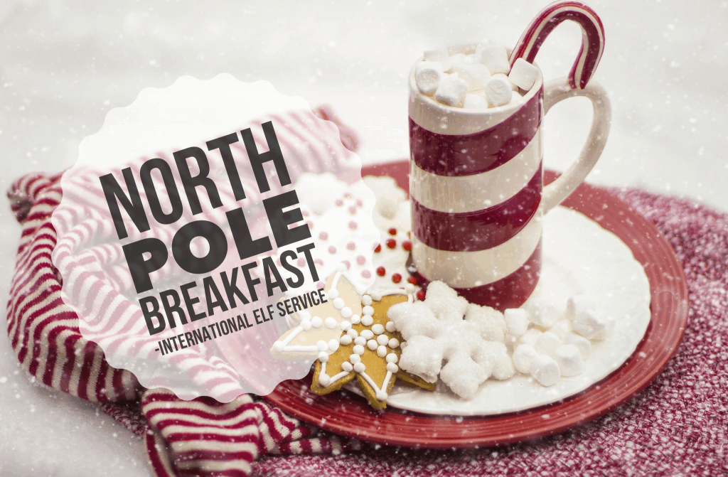 Idea for a North Pole breakfast by the International Elf Service - a wonderful Christmas Tradition on the Countdown to Christmas!