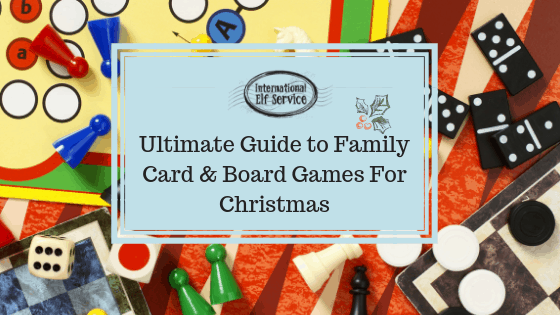 Ultimate Family Board Games For Christmas from the International Elf Service