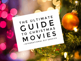 Ultimate Guide To Christmas Movies!