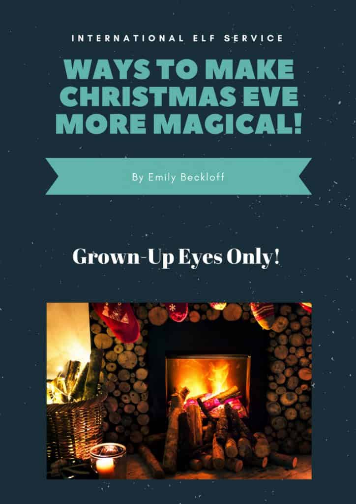 Ways To Make Christmas Eve More Magical! A Guide by the International Elf Service