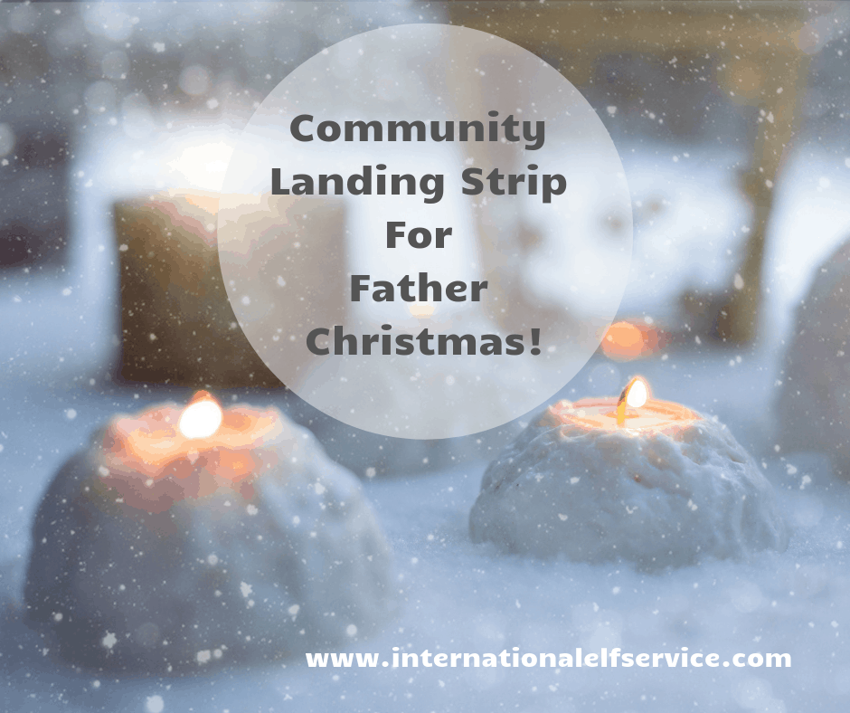 Community landing strip for Father Christmas! by the International Elf Service
