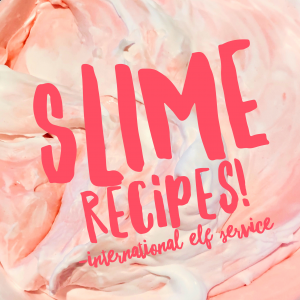 Slime recipes that actually work! By the International Elf Service