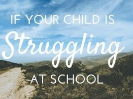 If Your Child Is Struggling At School